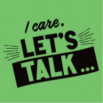 I care, Let's Talk